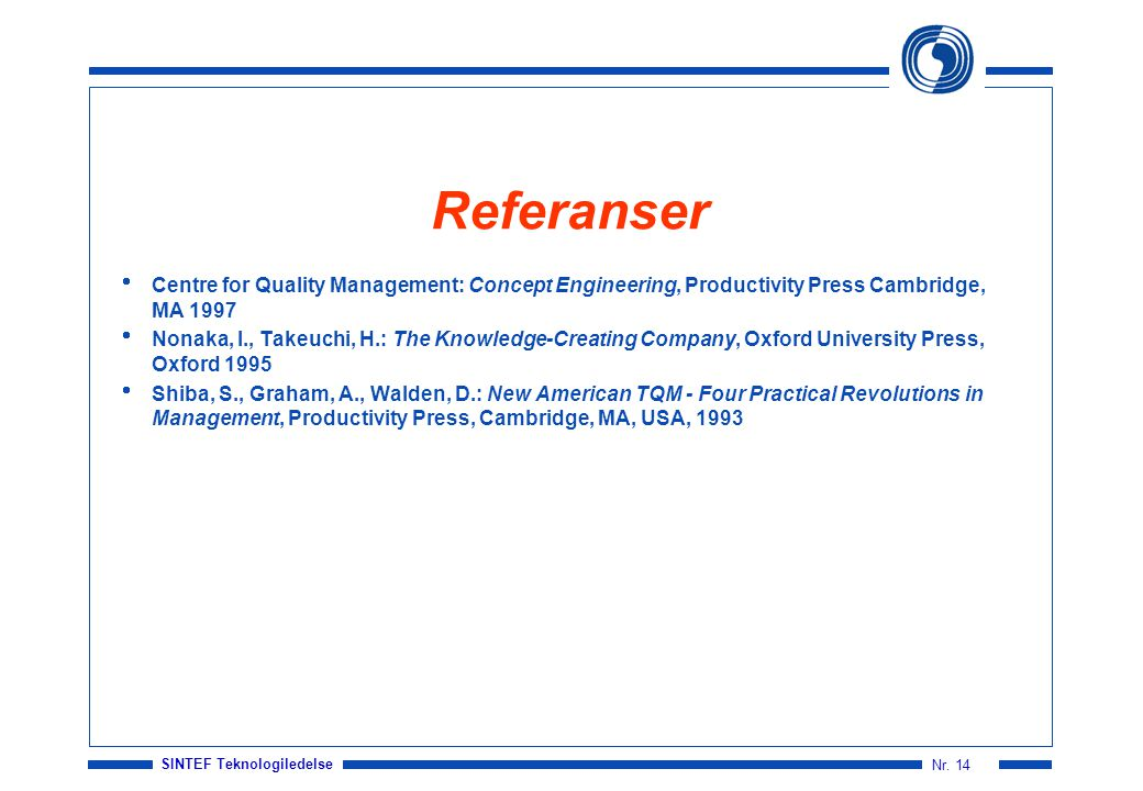 Referanser Centre for Quality Management: Concept Engineering, Productivity Press Cambridge, MA 1997.