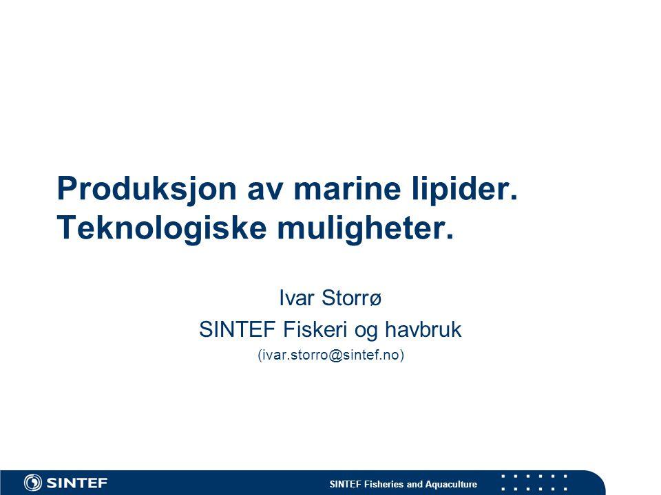Produksjon av marine lipider. Teknologiske muligheter.