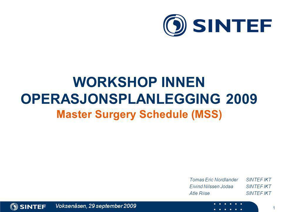 WORKSHOP INNEN OPERASJONSPLANLEGGING 2009 Master Surgery Schedule (MSS)