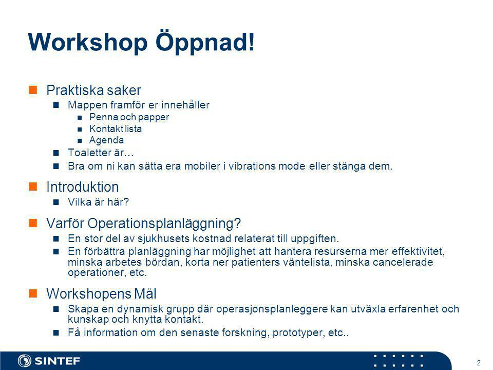 Workshop Öppnad! Praktiska saker Introduktion