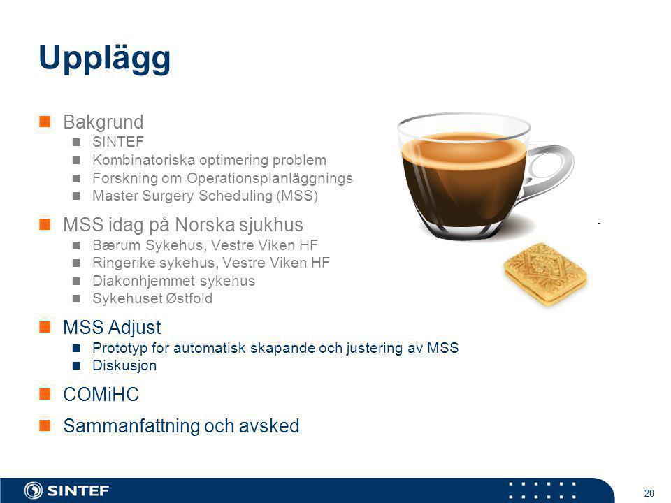 Upplägg Bakgrund MSS idag på Norska sjukhus MSS Adjust COMiHC