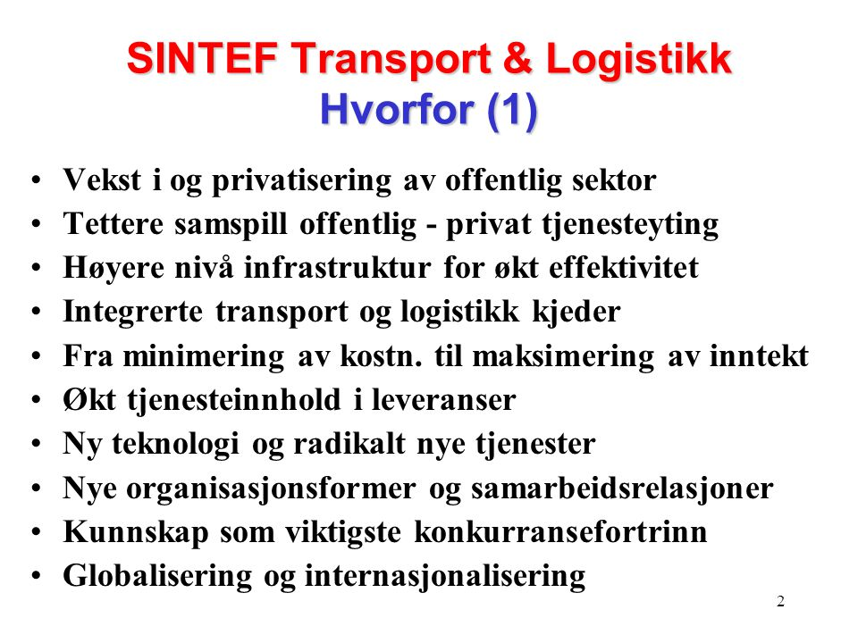 SINTEF Transport & Logistikk Hvorfor (1)