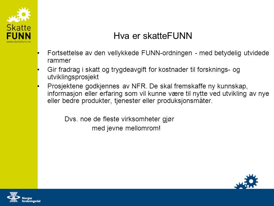 Hva er skatteFUNN Fortsettelse av den vellykkede FUNN-ordningen - med betydelig utvidede rammer.