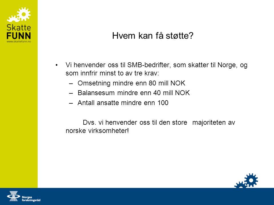 Hvem kan få støtte Vi henvender oss til SMB-bedrifter, som skatter til Norge, og som innfrir minst to av tre krav: