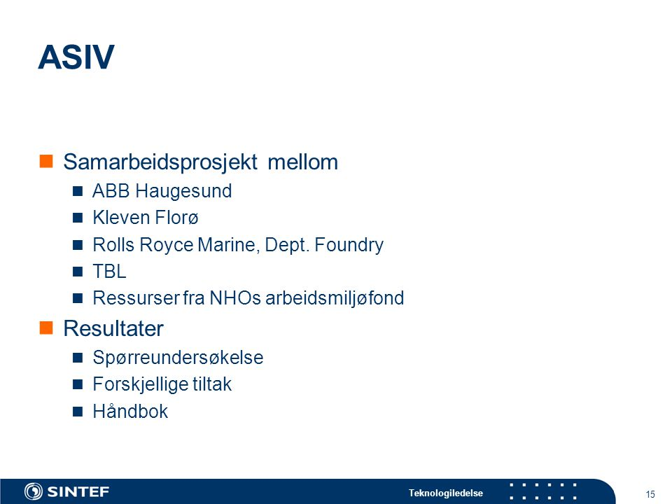 ASIV Samarbeidsprosjekt mellom Resultater ABB Haugesund Kleven Florø