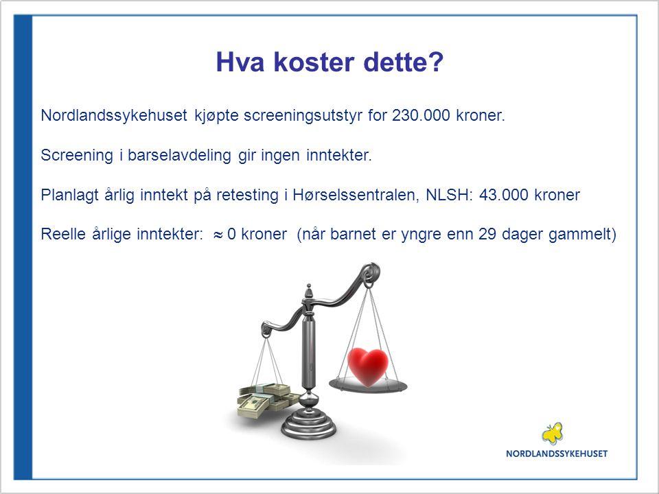 Hva koster dette Nordlandssykehuset kjøpte screeningsutstyr for 230.000 kroner. Screening i barselavdeling gir ingen inntekter.