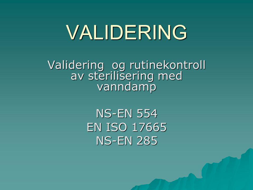 Validering og rutinekontroll av sterilisering med vanndamp
