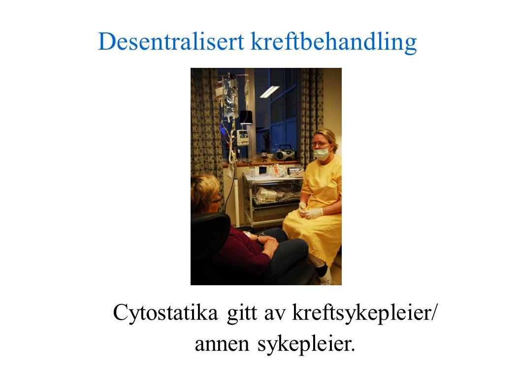 Cytostatika gitt av kreftsykepleier/