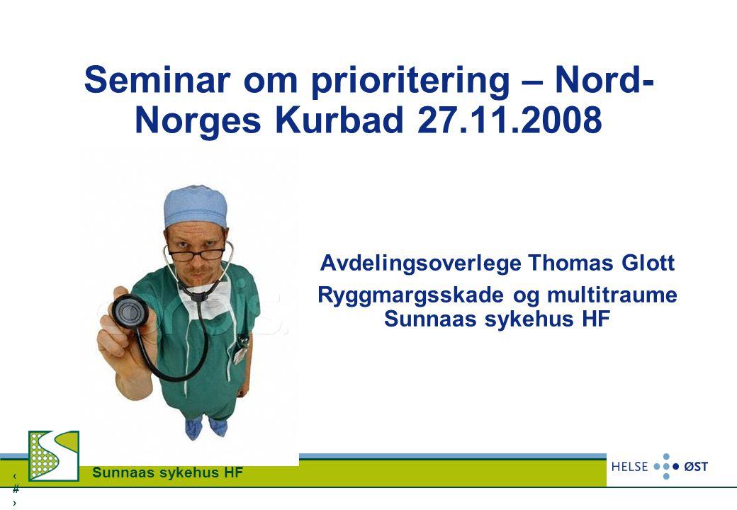 Seminar om prioritering – Nord-Norges Kurbad 27.11.2008