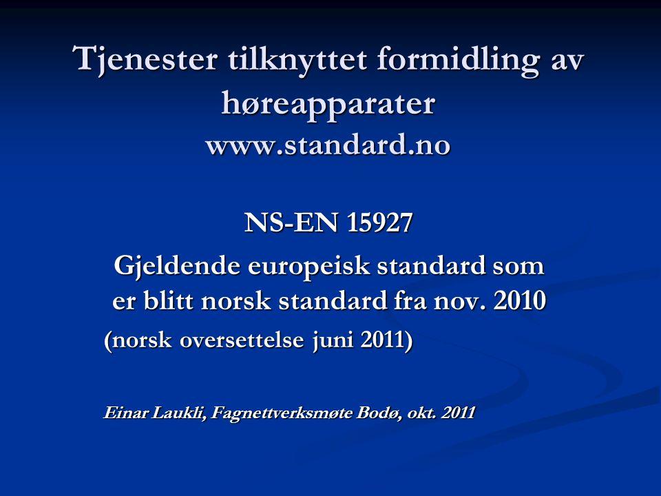Tjenester tilknyttet formidling av høreapparater www.standard.no