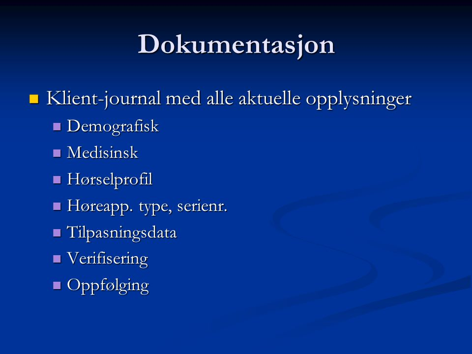 Dokumentasjon Klient-journal med alle aktuelle opplysninger