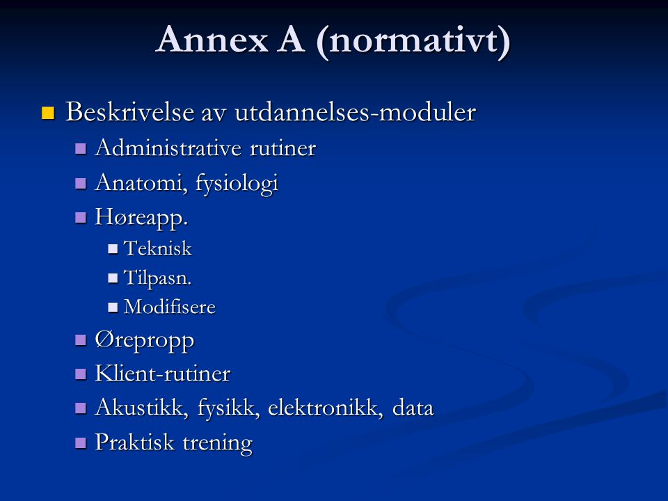 Annex A (normativt) Beskrivelse av utdannelses-moduler