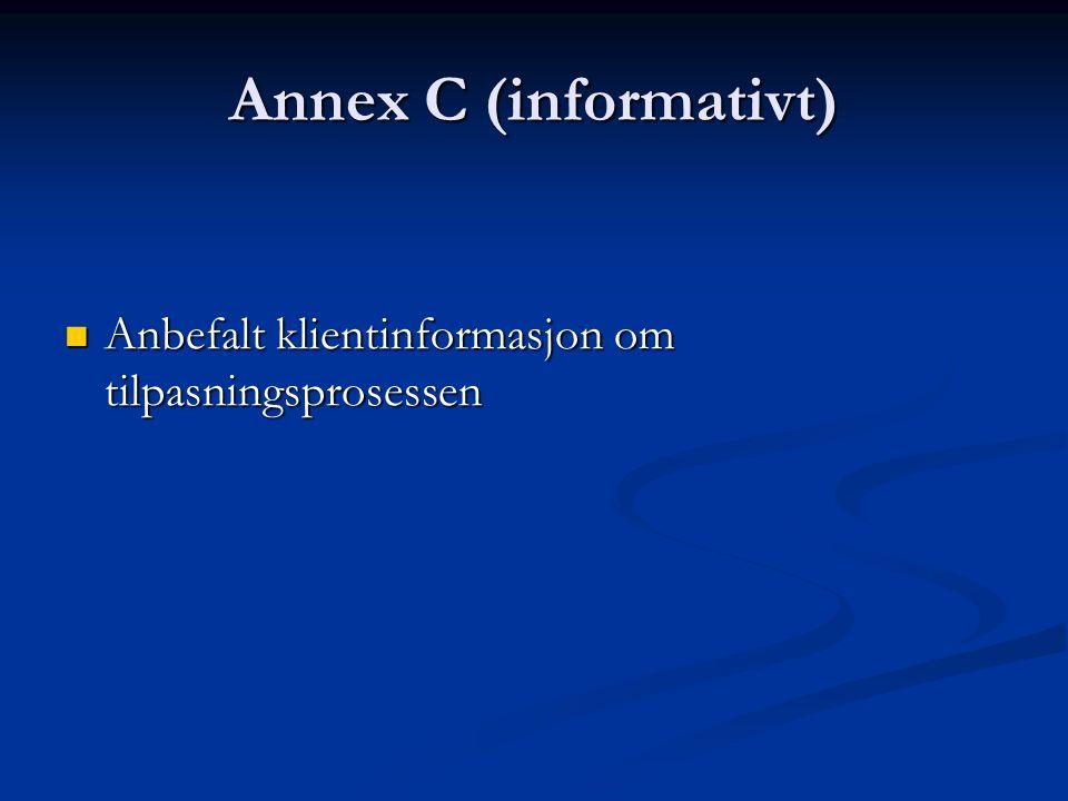 Annex C (informativt) Anbefalt klientinformasjon om tilpasningsprosessen
