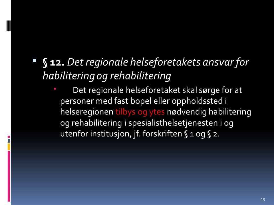 § 12. Det regionale helseforetakets ansvar for habilitering og rehabilitering