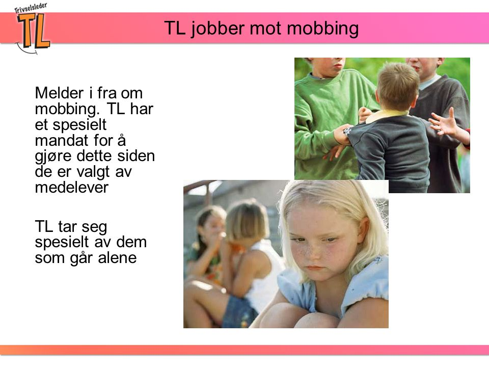 TL jobber mot mobbing TL tar seg spesielt av dem som går alene
