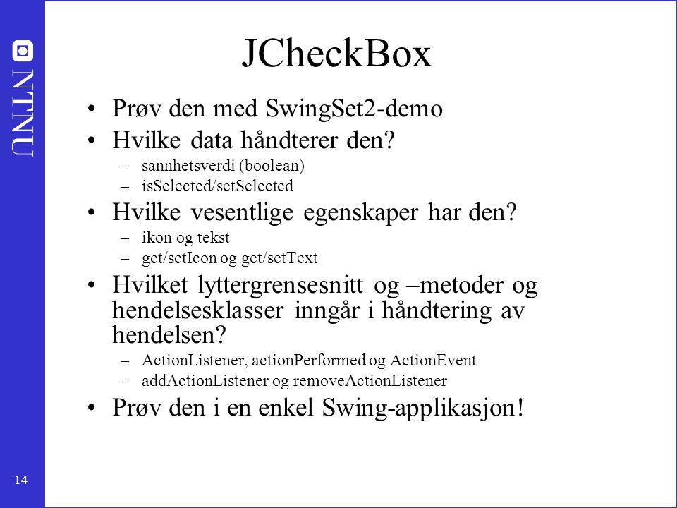 JCheckBox Prøv den med SwingSet2-demo Hvilke data håndterer den