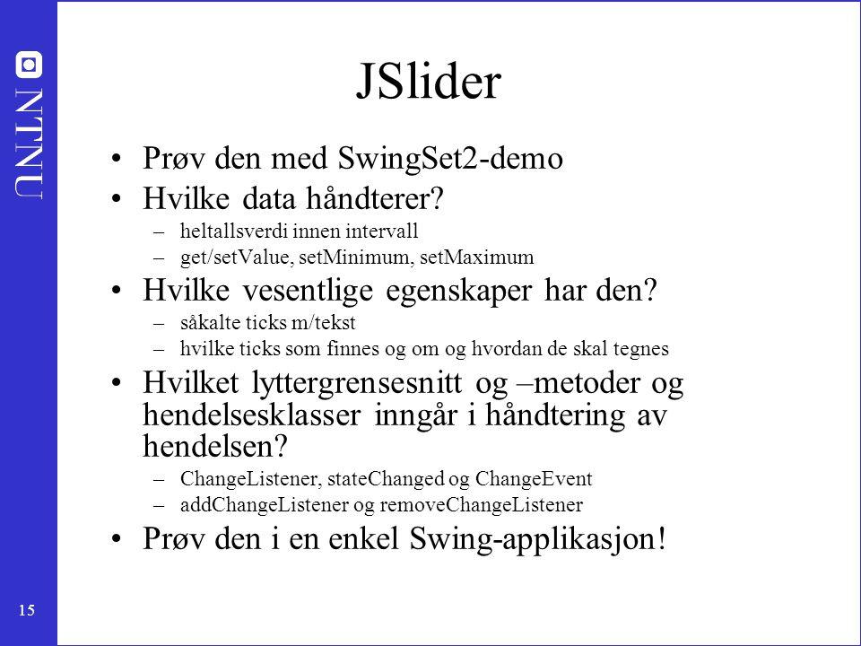 JSlider Prøv den med SwingSet2-demo Hvilke data håndterer