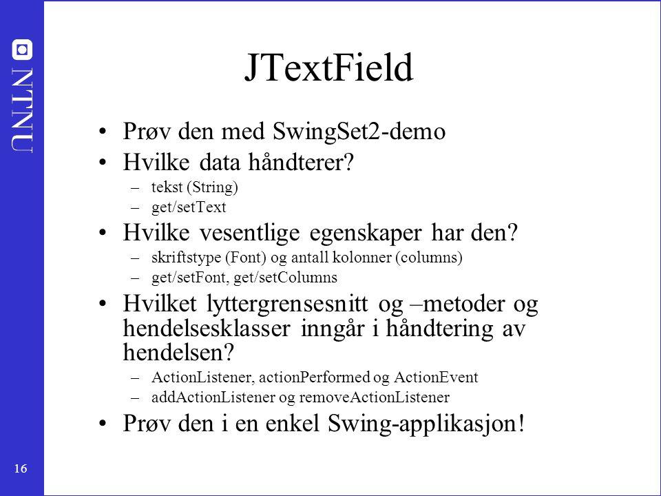 JTextField Prøv den med SwingSet2-demo Hvilke data håndterer