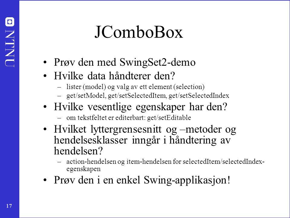 JComboBox Prøv den med SwingSet2-demo Hvilke data håndterer den