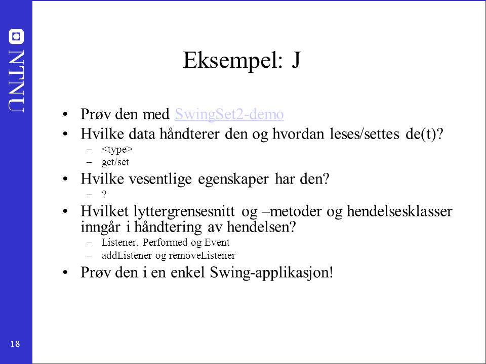 Eksempel: J Prøv den med SwingSet2-demo