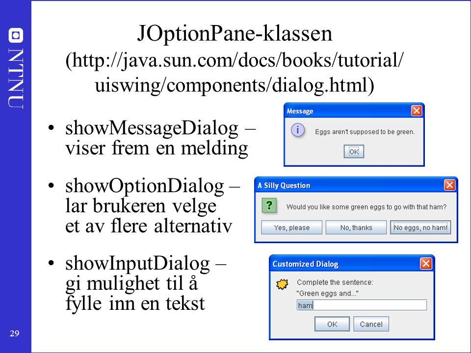JOptionPane-klassen (http://java. sun