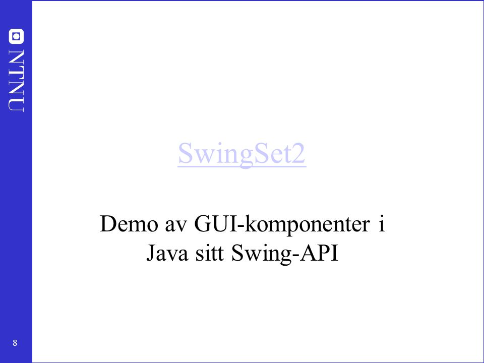 Demo av GUI-komponenter i Java sitt Swing-API