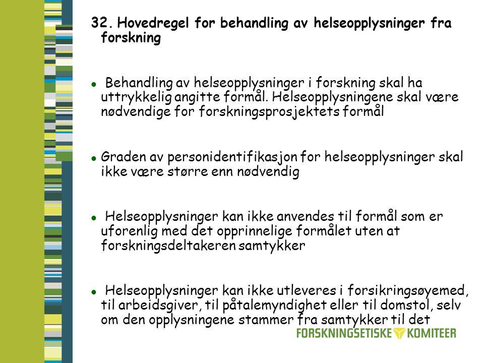 32. Hovedregel for behandling av helseopplysninger fra forskning