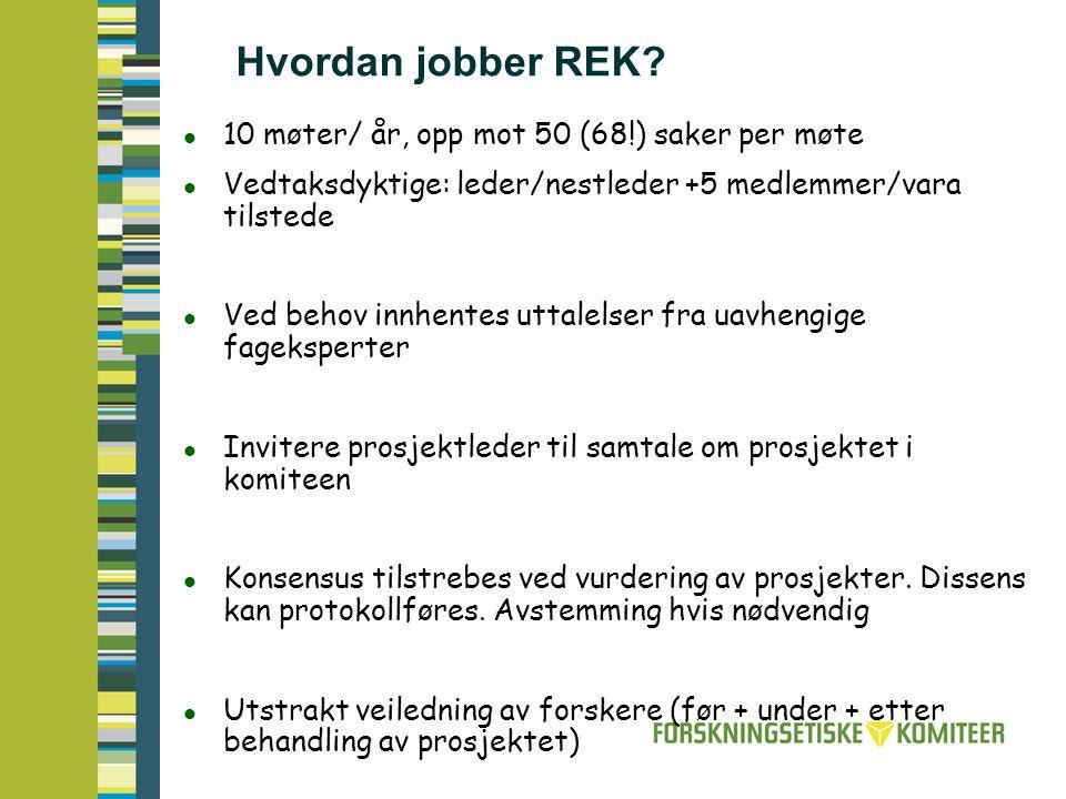Hvordan jobber REK 10 møter/ år, opp mot 50 (68!) saker per møte