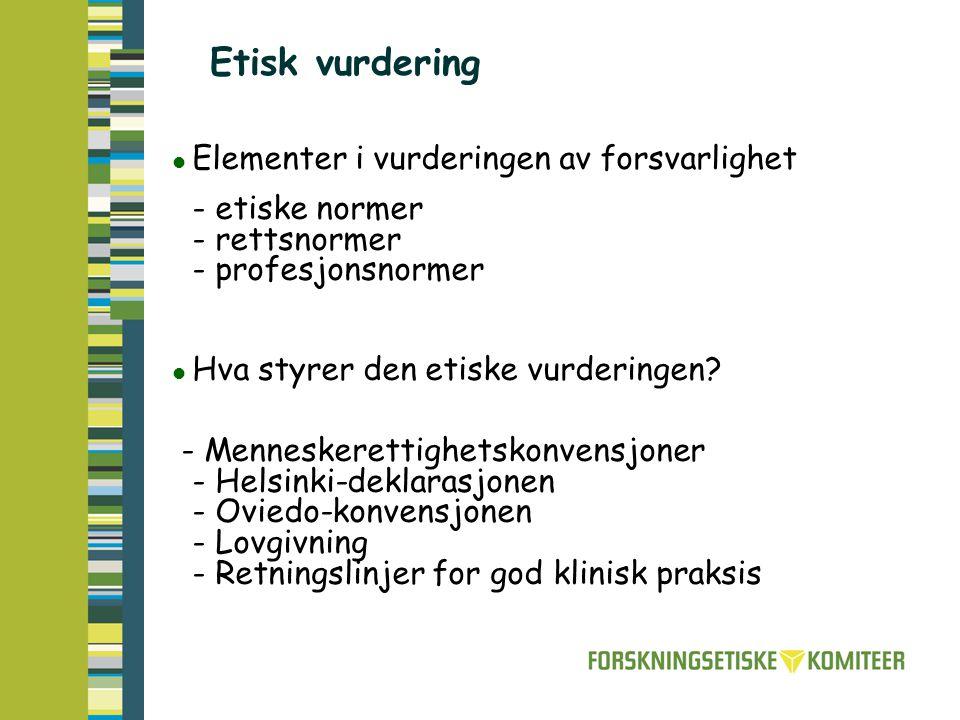 Etisk vurdering Elementer i vurderingen av forsvarlighet