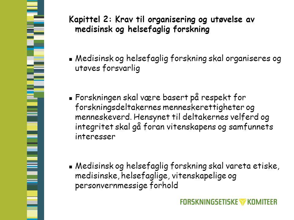 Kapittel 2: Krav til organisering og utøvelse av medisinsk og helsefaglig forskning