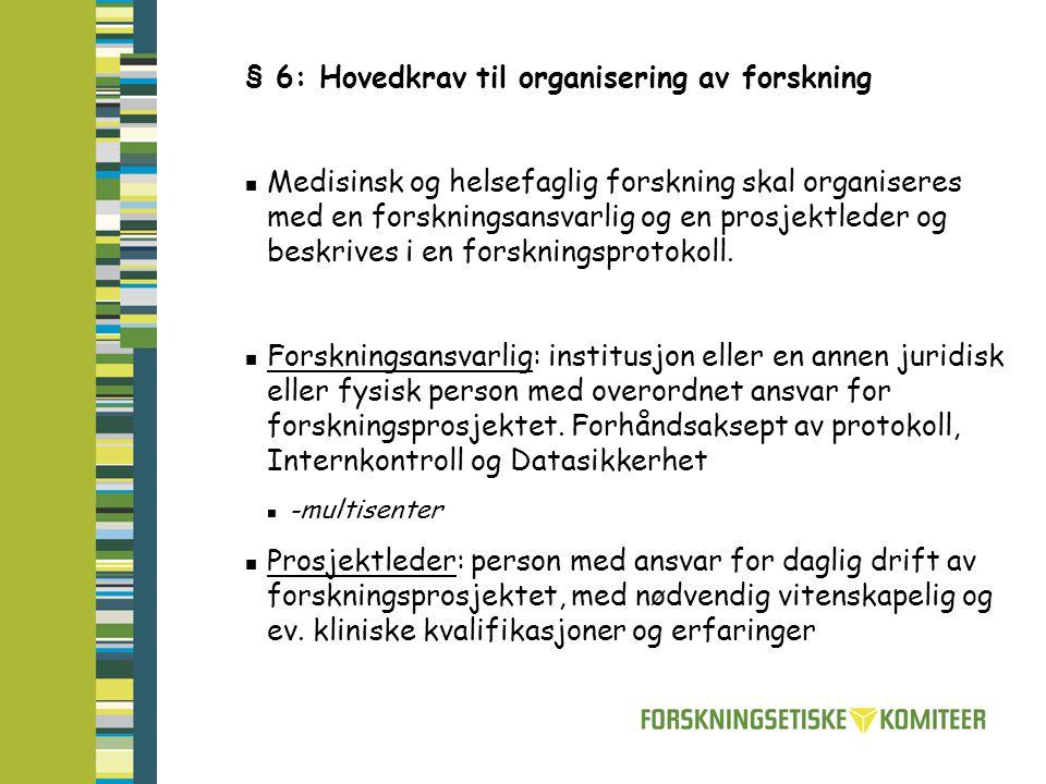 § 6: Hovedkrav til organisering av forskning