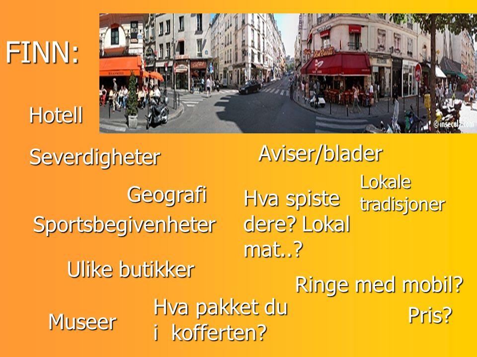 FINN: Hotell Aviser/blader Severdigheter Geografi