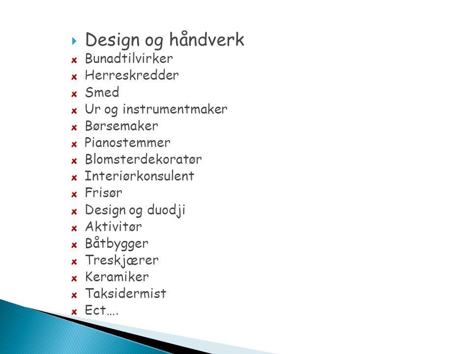 Design og håndverk Bunadtilvirker Herreskredder Smed