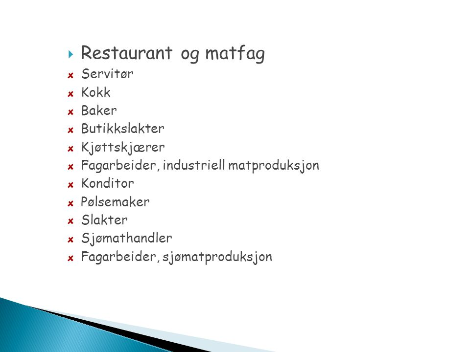 Restaurant og matfag Servitør Kokk Baker Butikkslakter Kjøttskjærer