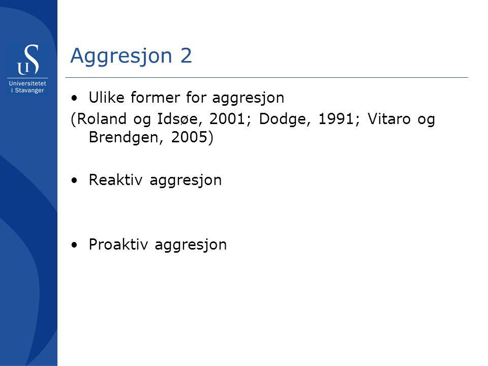 Aggresjon 2 Ulike former for aggresjon
