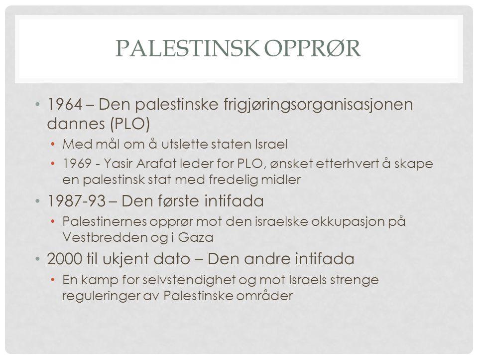 Palestinsk opprør 1964 – Den palestinske frigjøringsorganisasjonen dannes (PLO) Med mål om å utslette staten Israel.