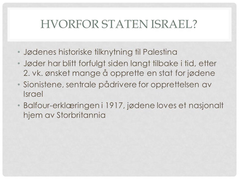 Hvorfor staten israel Jødenes historiske tilknytning til Palestina