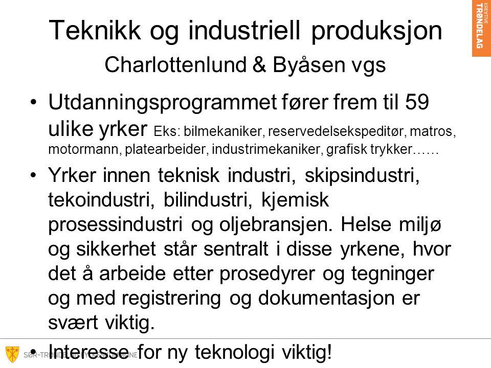 Teknikk og industriell produksjon Charlottenlund & Byåsen vgs