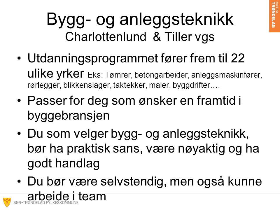 Bygg- og anleggsteknikk Charlottenlund & Tiller vgs