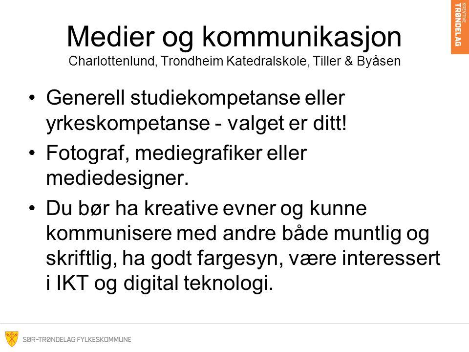 Medier og kommunikasjon Charlottenlund, Trondheim Katedralskole, Tiller & Byåsen