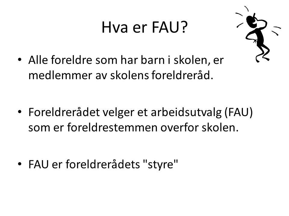 Hva er FAU Alle foreldre som har barn i skolen, er medlemmer av skolens foreldreråd.