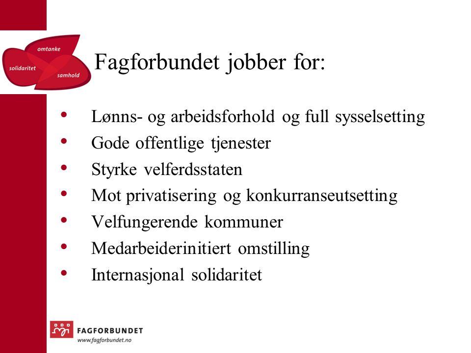 Fagforbundet jobber for: