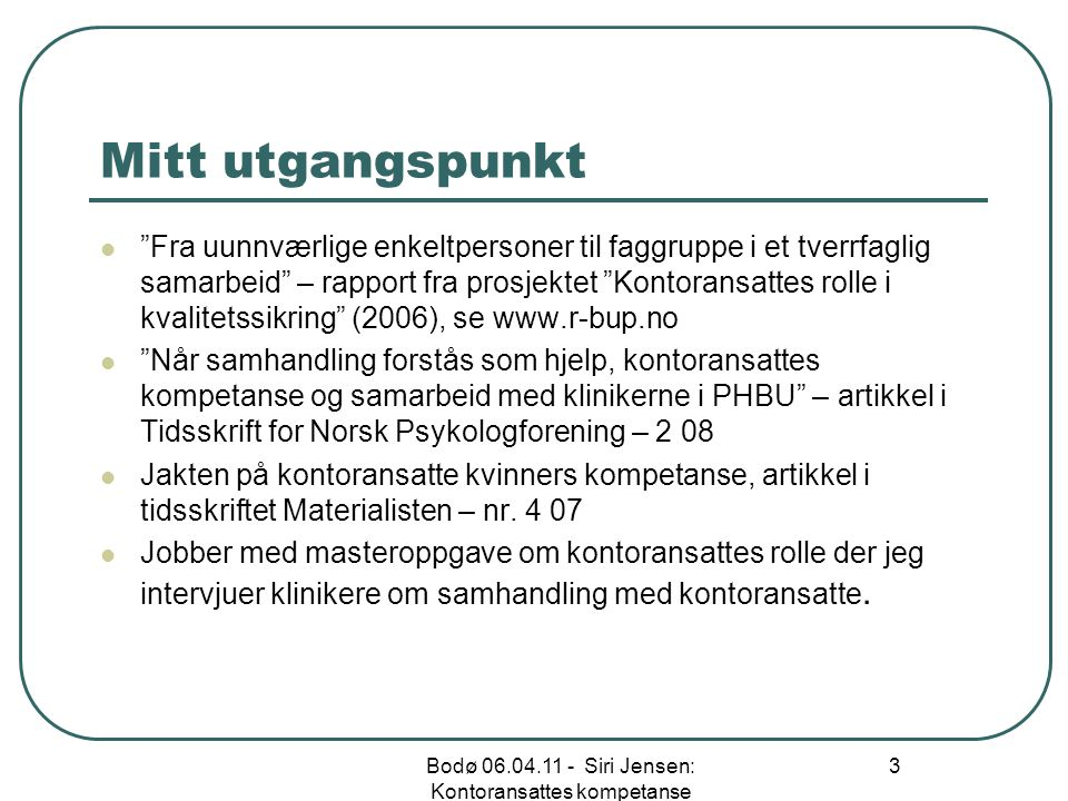 Bodø 06.04.11 - Siri Jensen: Kontoransattes kompetanse