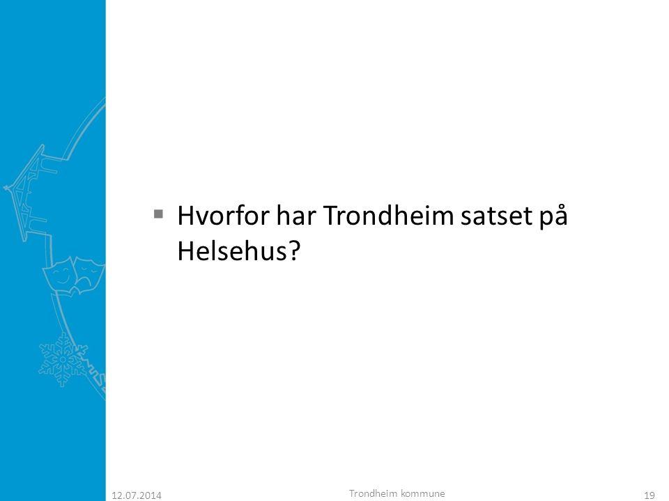 Hvorfor har Trondheim satset på Helsehus