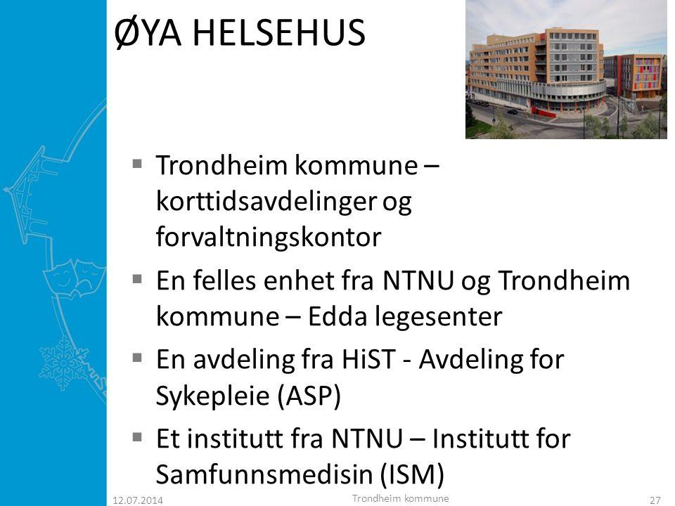 ØYA HELSEHUS Trondheim kommune – korttidsavdelinger og forvaltningskontor. En felles enhet fra NTNU og Trondheim kommune – Edda legesenter.