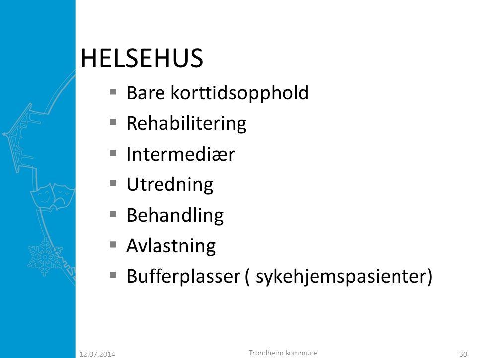 HELSEHUS Bare korttidsopphold Rehabilitering Intermediær Utredning