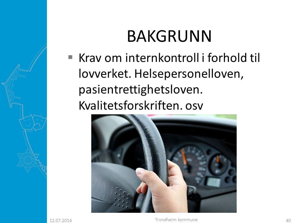 BAKGRUNN Krav om internkontroll i forhold til lovverket. Helsepersonelloven, pasientrettighetsloven. Kvalitetsforskriften. osv.