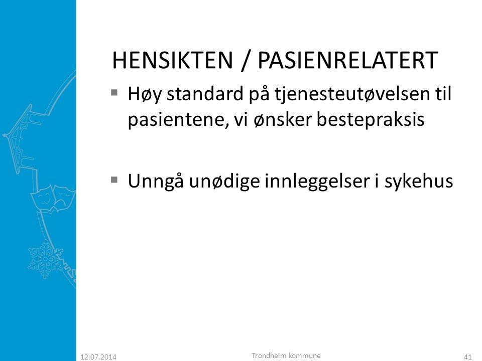 HENSIKTEN / PASIENRELATERT