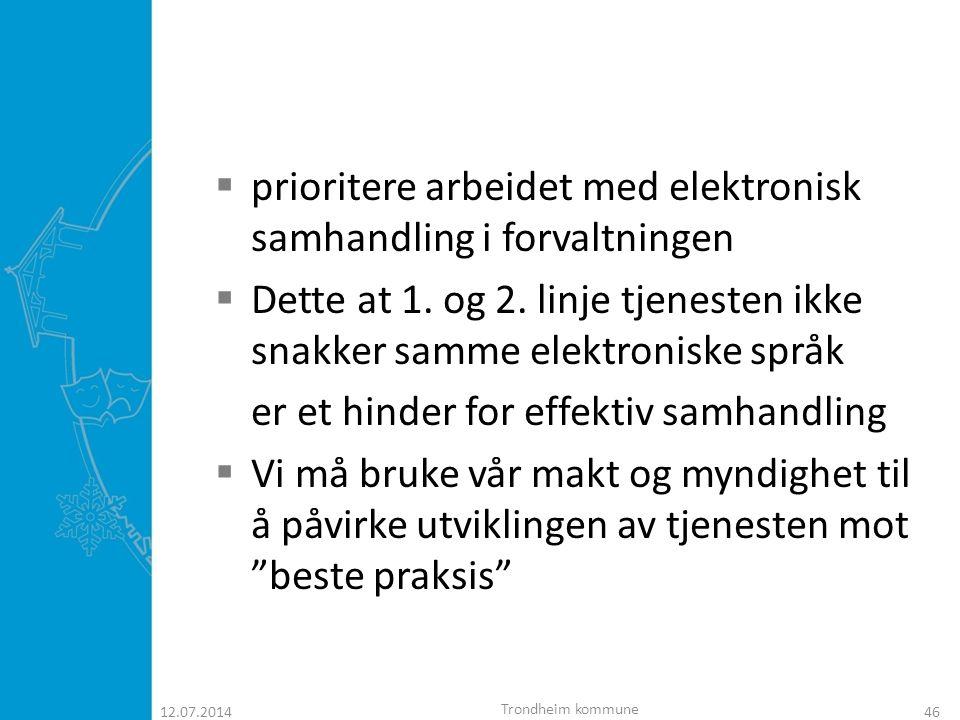 prioritere arbeidet med elektronisk samhandling i forvaltningen