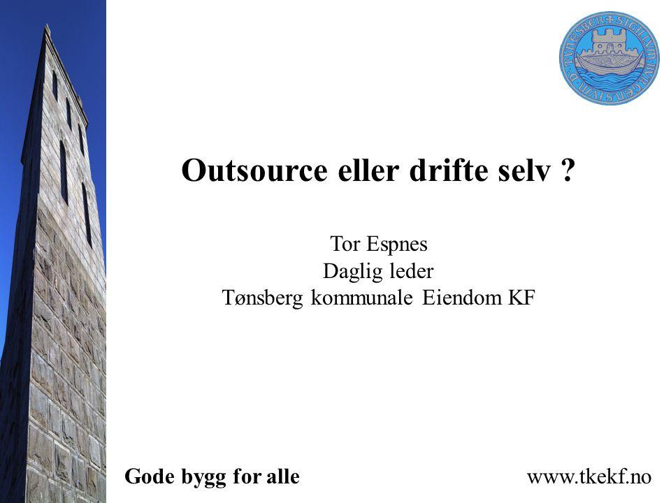Outsource eller drifte selv